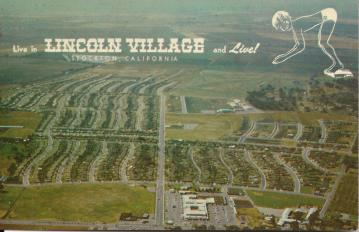 Lincoln Village was built before Stockton had extended its boundaries north. Eventually, Stockton grow around Lincoln Village, and the area remains part of the county. (photo c/o Alice van Ommeren)
